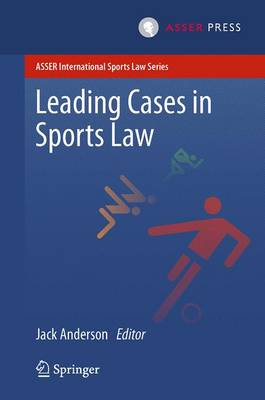 Leading Cases in Sports Law - ASSER International Sports Law Series (Paperback)
