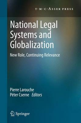 National Legal Systems and Globalization: New Role, Continuing Relevance (Paperback)