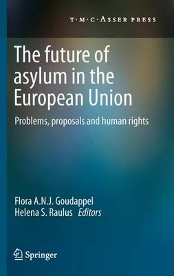 The Future of Asylum in the European Union: Problems, proposals and human rights (Paperback)