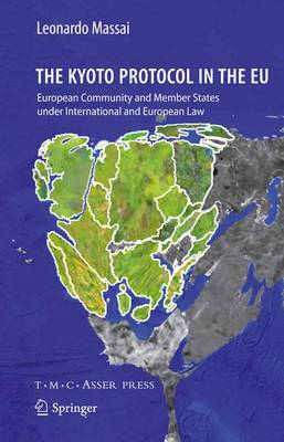 The Kyoto Protocol in the EU: European Community and Member States under International and European Law (Paperback)