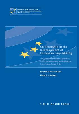 Co-actorship in the Development of European Law-Making: The Quality of European Legislation and its Implementation and Application in the National Legal Order (Paperback)
