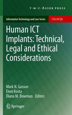 Human ICT Implants: Technical, Legal and Ethical Considerations - Information Technology and Law Series 23 (Paperback)