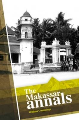 The Makassar Annals - Biblioteca Indonesica 35 (Paperback)