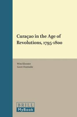 Curacao in the Age of Revolutions, 1795-1800 - Caribbean 30 (Paperback)