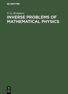 Inverse Problems of Mathematical Physics (Hardback)