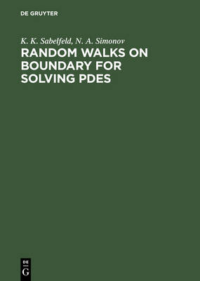 Random Walks on Boundary for Solving PDEs (Hardback)