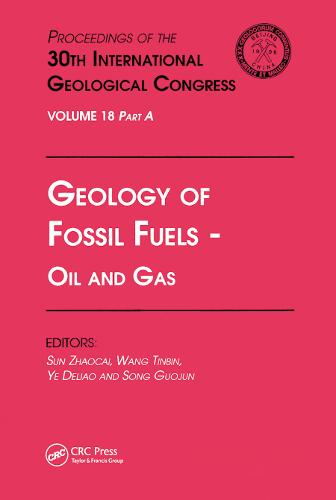 Geology of Fossil Fuels --- Oil and Gas: Proceedings of the 30th International Geological Congress, Volume 18 Part A (Hardback)