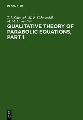Qualitative Theory of Parabolic Equations, Part 1 (Hardback)