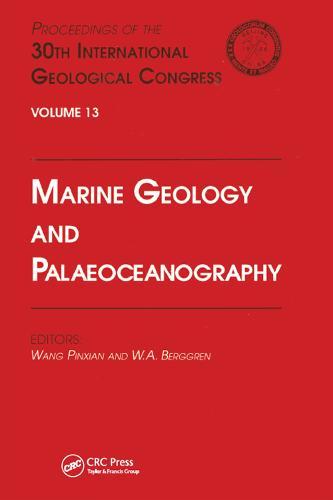 Marine Geology and Palaeoceanography: Proceedings of the 30th International Geological Congress, Volume 13 (Hardback)