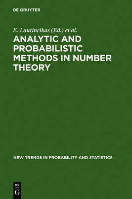 Analytic and Probabilistic Methods in Number Theory: Proceedings of the Second International Conference in Honour of J. Kubilius, Palanga, Lithuania, 23-27 September 1996 - New Trends in Probability & Statistics 4 (Hardback)
