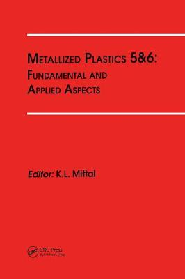 Metallized Plastics 5&6: Fundamental and Applied Aspects (Hardback)