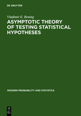 Asymptotic Theory of Testing Statistical Hypotheses: Efficient Statistics, Optimality, Power Loss and Deficiency - Modern Probability & Statistics (Hardback)