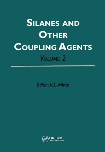 Silanes and Other Coupling Agents, Volume 2 (Hardback)