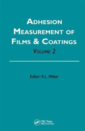 Adhesion Measurement of Films and Coatings, Volume 2 (Hardback)