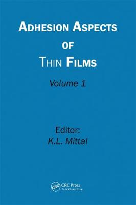 Adhesion Aspects of Thin Films, Volume 1 (Hardback)