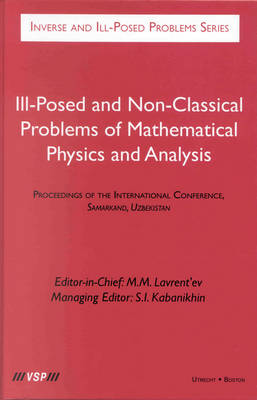 Ill-Posed and Non-Classical Problems of Mathematical Physics and Analysis: Proceedings of the International Conference, Samarkand, Uzbekistan - Inverse & Ill-posed Problems 41 (Hardback)