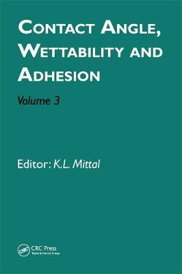 Contact Angle, Wettability and Adhesion, Volume 3 (Hardback)