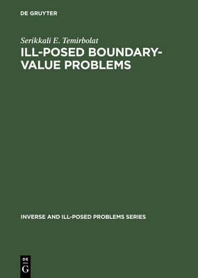 Ill-Posed Boundary-Value Problems - Inverse and Ill-Posed Problems Series 43 (Hardback)