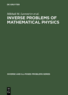 Inverse Problems of Mathematical Physics - Inverse and Ill-Posed Problems Series 44 (Hardback)