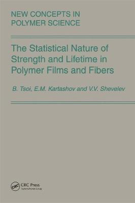The Statistical Nature of Strength and Lifetime in Polymer Films and Fibers (Hardback)