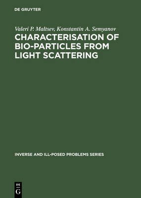 Characterisation of Bio-Particles from Light Scattering - Inverse and Ill-Posed Problems Series 47 (Hardback)