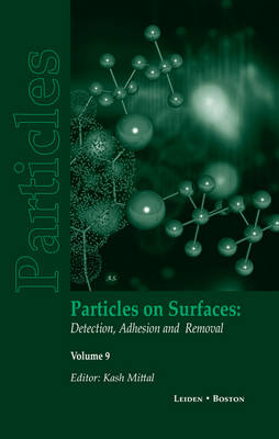 Particles on Surfaces: Detection, Adhesion and Removal, Volume 9 (Hardback)
