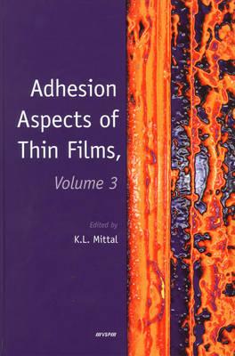 Adhesion Aspects of Thin Films: Vol. 3 (Hardback)