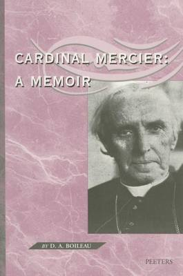 Cardinal Mercier: With an Introduction by Canon Roger Aubert, Dr. and Master in Theology, Dr. in History and a Preface by Godfried Cardinal Danneels, Archbishop of Mechelen-Brussels, Primate of Belgium (Paperback)