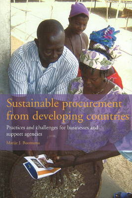 Sustainable Procurement from Developing Countries: Practices & Challenges for Businesses & Support Agencies (Paperback)