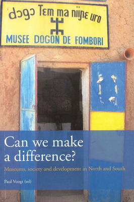Can We Make a Difference?: Museums, Society & Development in North & South (Paperback)