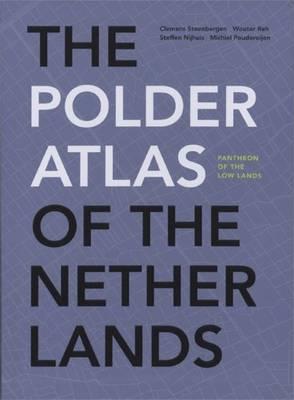 The Polder Atlas of the Netherlands - Architectonical Compendium (Hardback)