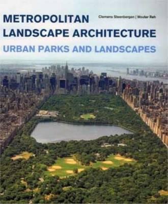 Metropolitan Landscape Architecture - Urban Parks and Landscapes (Hardback)