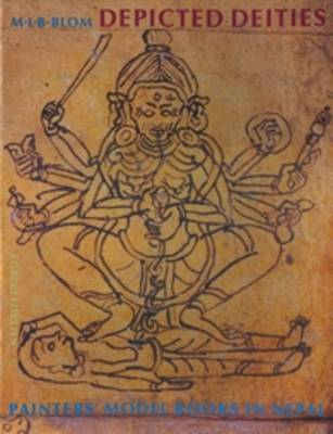 Depicted Deities: Painters' Model Books in Nepal - Groningen Oriental Studies 4 (Paperback)