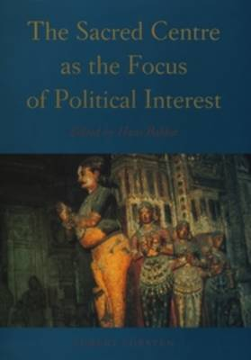 The Sacred Centre as the Focus of Political Interest - Groningen Oriental Studies 6 (Paperback)