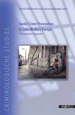 Social Crime Prevention in Late Modern Europe: A Comparative Perspective - Criminological Studies (Paperback)