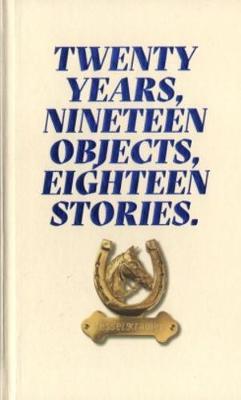 Twenty Years, Nineteen Objects, Eighteen Stories - Kesselskramer (Hardback)