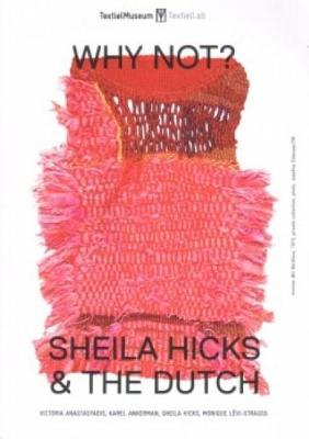 Sheila Hicks & The Dutch - Why Not? (Paperback)