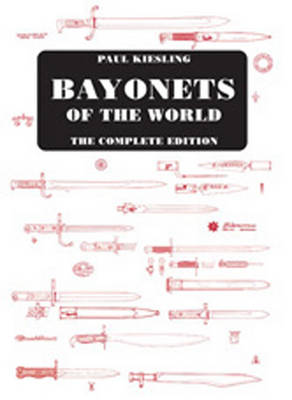 Bayonets of the World: the Complete Edition (Hardback)