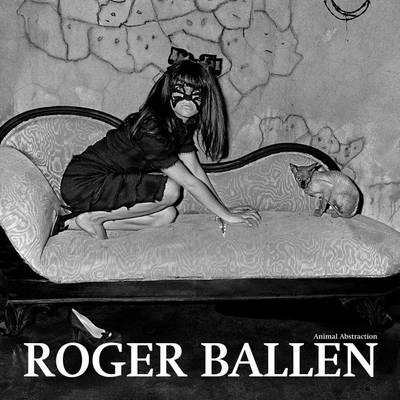 Roger Ballen - Animal Abstraction (Hardback)