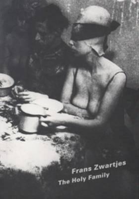 Frans Zwartjes - the Holy Family (Paperback)