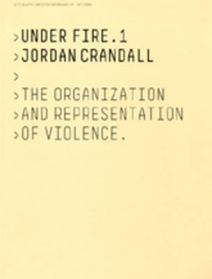 Under Fire.1: Jordan Crandall: Under Fire 1 Part 1 (Paperback)