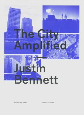 Justin Bennett: The City Amplified (Paperback)