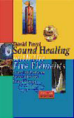 Sound Healing with the Five Elements: Sound Instruments Sound Therapy Sound Energy (Paperback)
