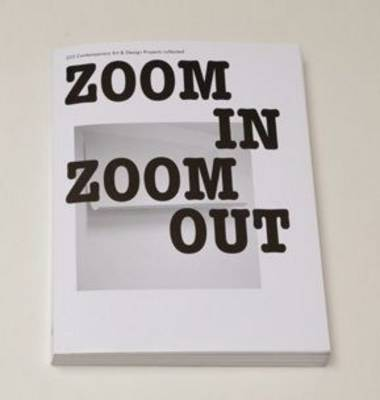 ZOOM in ZOOM out: Z33 Design & Art Projects Collected (Paperback)