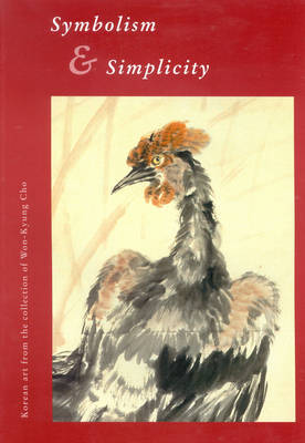 Symbolism & Simplicity: Korean Art from the Collection of Won-Kyung Cho (Paperback)