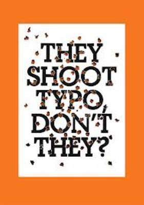 They Shoot Typo, Don't They (Paperback)
