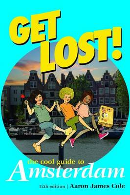 Get Lost! Cool Guide to Amsterdam (Paperback)