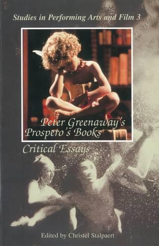 Peter Greenaway's Prospero's Books: Critical Essays (Paperback)