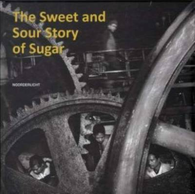 The Sweet and Sour Story of Sugar (Hardback)