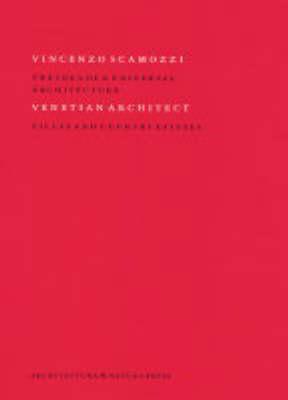 Vincenzo Scamozzi: Vincenzo Scamozzi - Venetian Architect III (Hardback)